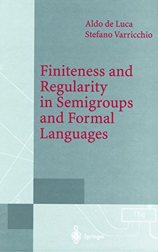 Finiteness and Regularity in Semigroups and Formal Languages (Monographs in Theoretical Computer Science. An EATCS Series)