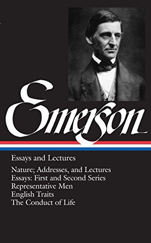 Emerson: Essays and Lectures: Nature: Addresses and Lectures / Essays: First and Second Series / Representative Men / English Traits / The Conduct of Life (Library of America) from Brand: Library of America
