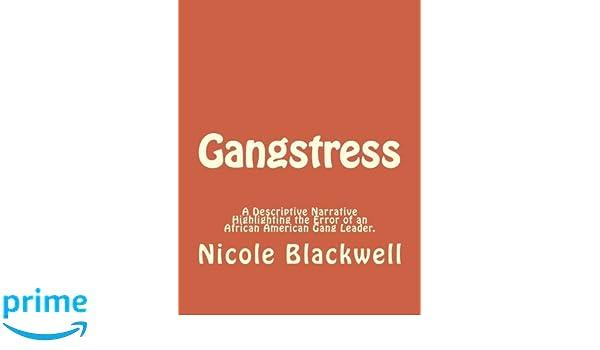 Gangstress: A Descriptive Narrative Highlighting the Error of an African American Gang Leader
