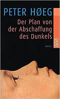 Plan Von Der Abschaffung DES Dunkels (German Edition)