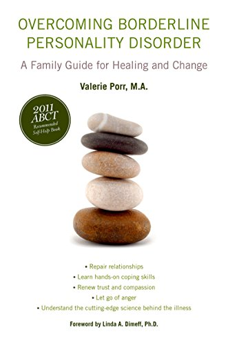 Overcoming Borderline Personality Disorder: A Family Guide for Healing and Change (Best Universities For Counseling Psychology)