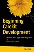 Beginning CareKit Development: Develop CareKit Applications Using Swift