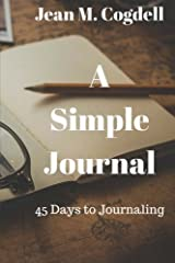 A Simple Journal: 45 Days to Journaling Paperback