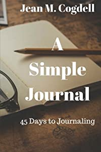 A Simple Journal: 45 Days to Journaling