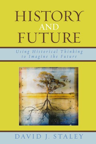 History and Future: Using Historical Thinking to Imagine the Future