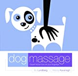 Dog Massage: Expert Know-How at Your Finger Tips