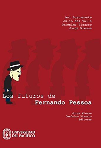 Los futuros de Fernando Pessoa (Spanish Edition)