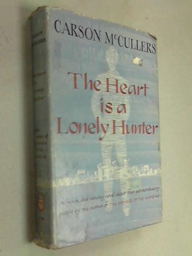The Heart is a Lonely Hunter, McCULLERS Carson (Lula Carson Smith, Columbus1917