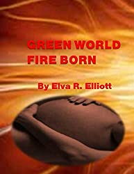 Green World Fire Born