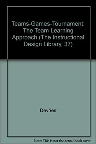 Teams Games Tournament: The Team Learning Approach (The Instructional Design  Library, 37)