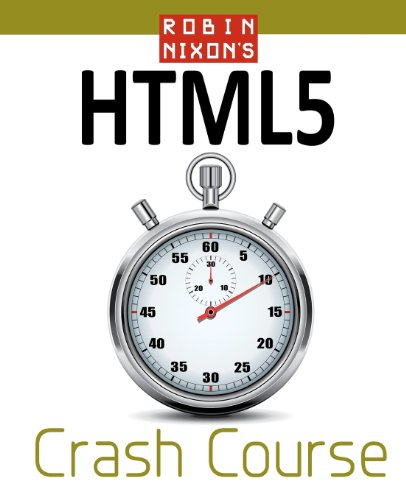Robin Nixon's HTML5 Crash Course: Learn HTML & HTML5 in 20 Easy Lectures