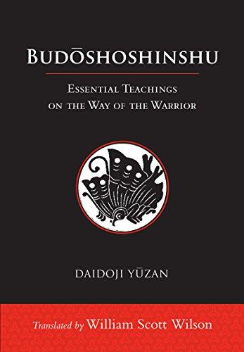 (Budoshoshinshu: Essential Teachings on the Way of the Warrior)