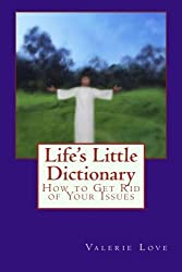 Life's Little Dictionary: How to Get Rid of Your Issues by Rev. Valerie Love (2012-10-04)