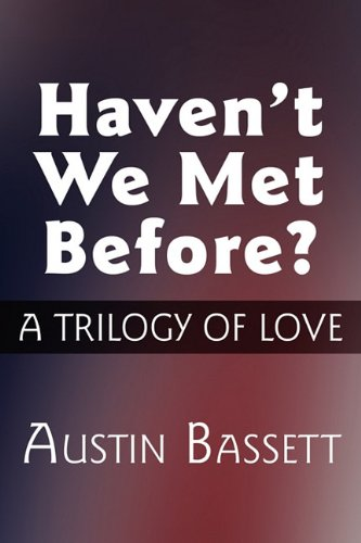 Haven't We Met Before?: A Trilogy of Love PDF