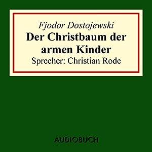 Der Christbaum der armen Kinder Hörbuch
