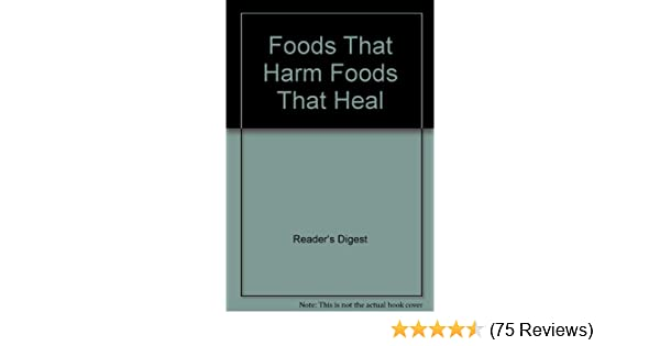 Foods That Harm Foods That Heal Readers Digest Amazon Books
