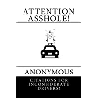 Attention Asshole! Anonymous Citations for  Inconsiderate Drivers!