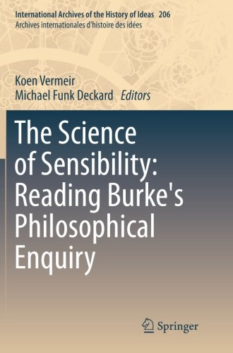 The Science of Sensibility: Reading Burke's Philosophical Enquiry (International Archives of the History of Ideas   Arch