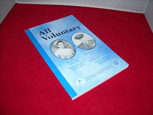 All voluntary: My World War II experience and my first twenty-five years in the South Dakota Air National Guard