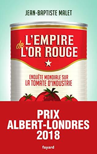 L'Empire De L'or Rouge: Enquête Mondiale Sur La Tomate D'industrie Documents French Edition