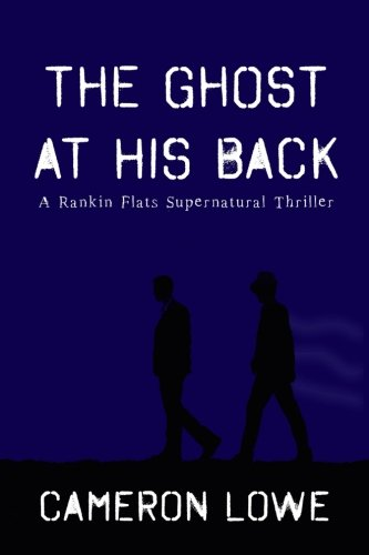 the-ghost-at-his-back-rankin-flats-supernatural-thrillers-volume-1