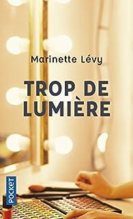 Trop de lumière, Lévy, Marinette