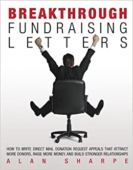 Breakthrough Fundraising Letters Alan Sharpe 9780978405106 Amazon