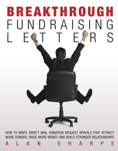 Breakthrough Fundraising Letters: Alan Sharpe: 9780978405106: Amazon