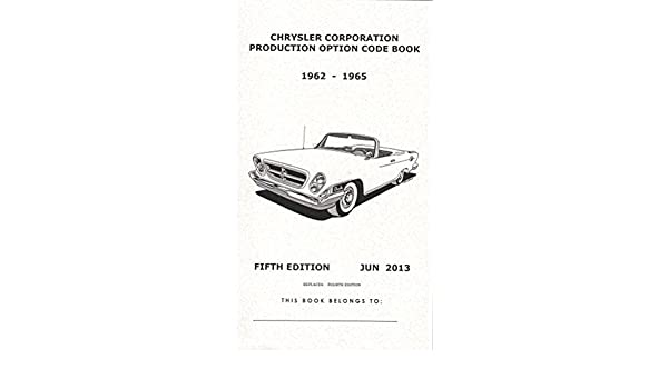 Mopar 1962 1963 1964 1965 production option code book mopar 1962 1963 1964 1965 production option code book fender tag vin galen govier amazon books fandeluxe