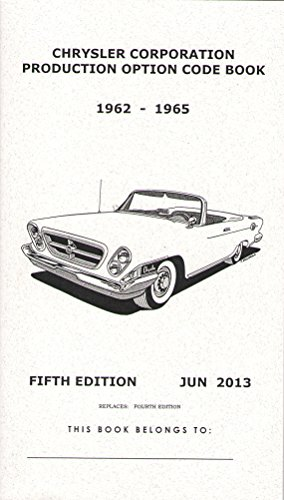 Mopar, 1962, 1963, 1964 & 1965 Production Option Code Book - Fender Tag & VIN