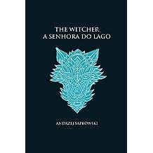 A senhora do lago - The Witcher - A saga do bruxo Geralt de Rívia (ca