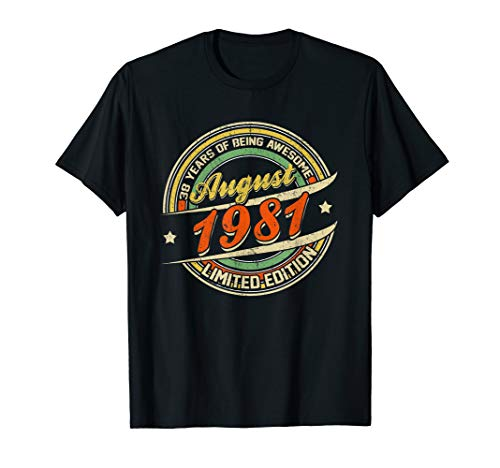 - Born AUGUST 1981 Limited Edition Gifts 38th Birthday T-Shirt