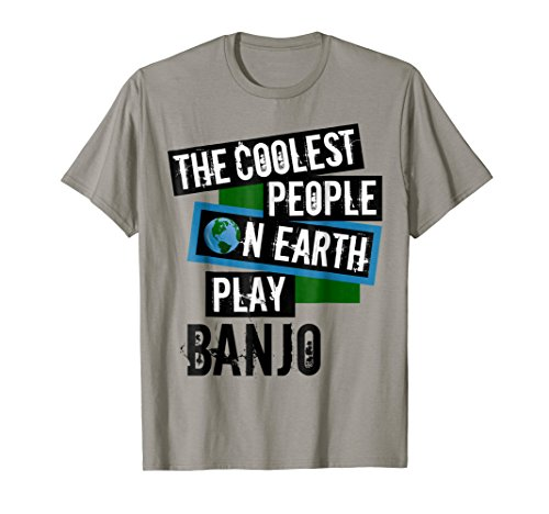 The Coolest People on Earth Play Banjo Cool String Instrument T-Shirt
