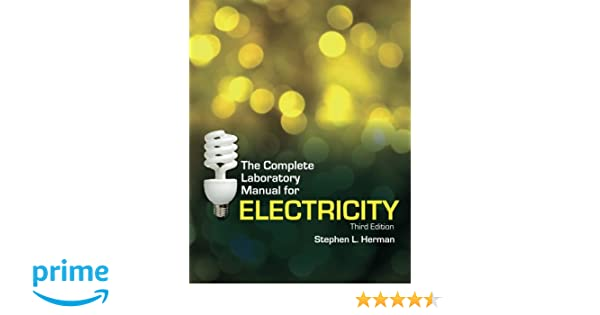 The Complete Laboratory Manual for Electricity: Stephen Herman ... on
