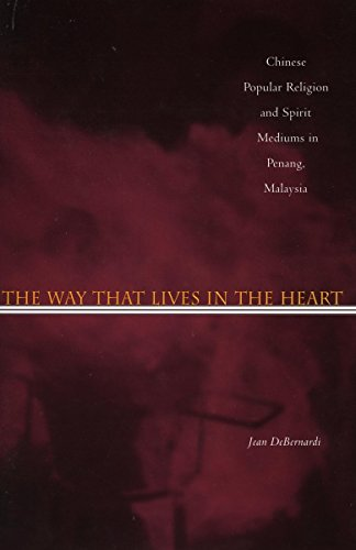The Way That Lives in the Heart: Chinese Popular Religion and Spirit Mediums in Penang, Malaysia