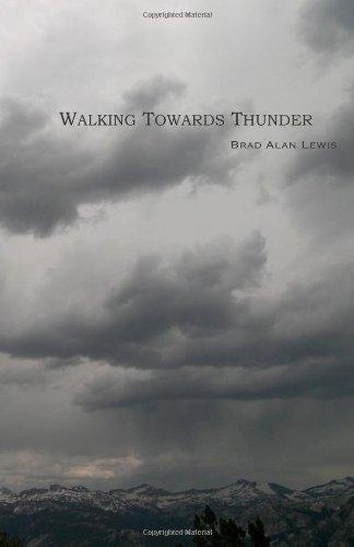 Walking Towards Thunder