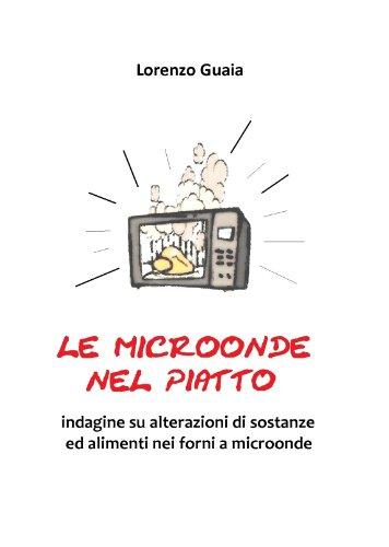 Le microonde nel piatto (Italian Edition)