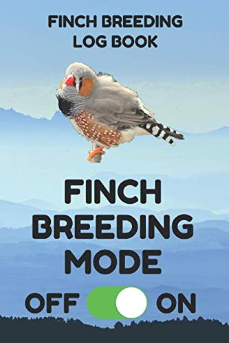 Finch Breeding Log Book: Record Book for Finch Bird Breeders, 6 by 9 Inches, Funny Mode Blue Cover