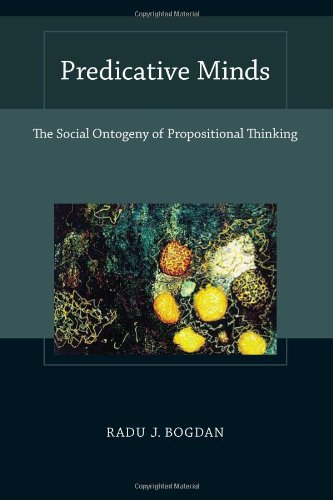Predicative Minds: The Social Ontogeny Of Propositional Thinking (MIT Press)