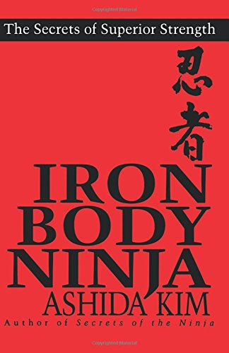 Iron Body Ninja: The Secrets of Superior (Iron Body)