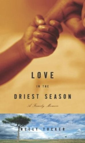 Love in the Driest Season: A Family Memoir cover