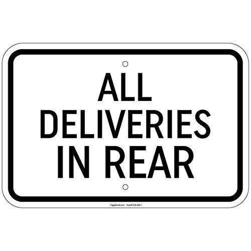 Heavy Gauge All Deliveries In Rear Sign 12 x 18 inch Aluminum - Delivery In Store
