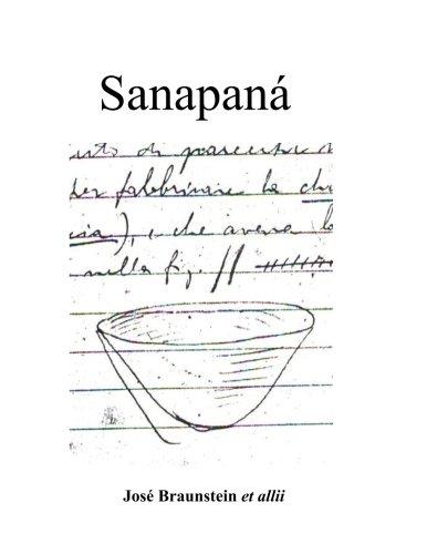 Sanapana: El libro de Guido Boggiani hallado entre los papeles de Alfredo Metraux (Spanish Edition) [Dr Jose/J Alberto/A Braunstein] (Tapa Blanda)