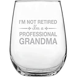 I'm Not Retired I'm a Professional Grandma Stemless Wine Glass