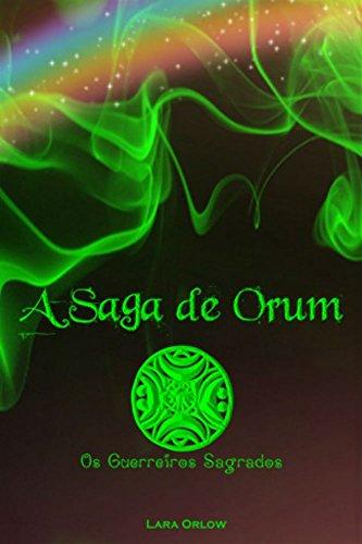 A Saga de Orum: Os Guerreiros Sagrados