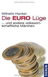 Die EURO-Lüge ... und andere volkswirtschaftliche Märchen: Eine volkswirtschaftliche Märchensammlung