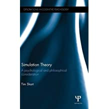 Simulation Theory: A psychological and philosophical consideration