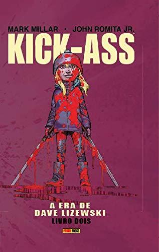 Kick-Ass. A Era de Dave Lizewski - Volume 2