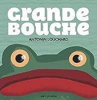 Grande bouche par Antonin Louchard