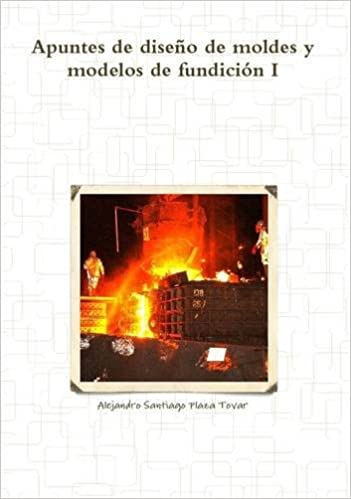 Apuntes de diseño de moldes y modelos de fundición I: Amazon.es: Alejandro Santiago Plaza Tovar: Libros